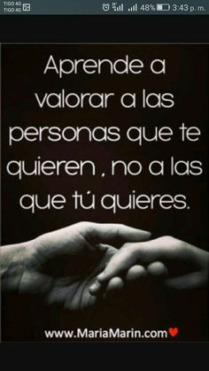 Aprende a valorar a las personas q t quieres, no a las q quieres #autoayudafrases Desiderata, More Than Words, Spanish Quotes, New Beginnings, Strong Women, Facts, Relationship, Thoughts, Writing