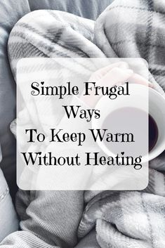 Simple ways you can keep warm at home without heating. 5 Frugal tips for keeping warm. Frugal Living Tips, Frugal Tips, Money Tips, Money Saving Tips, 1000 Life Hacks, Knowledge And Wisdom, Mom Advice, Saving Ideas, Survival Skills