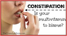 Constipation Causes: Is Your Multivitamin To Blame? - The Crunchy Moose