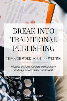 Break into traditional publishing through work-for-hire writing assignments. Writing tips: Where to find assignments, how to apply, and why writers should embrace it.