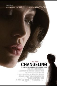 CHANGELING (2008) Drama film directed, co-produced, and scored by Clint Eastwood. It's based on real-life events in 1928 Los Angeles, it stars Angelina Jolie as a woman who is reunited with her missing son—only to realize he is an impostor. She confronts the city authorities, who vilify her as an unfit mother and brand her delusional