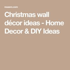 Christmas wall décor ideas - Home Decor & DIY Ideas