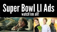 Super Bowl Commercials 2017: Watch All Released Super Bowl Ads