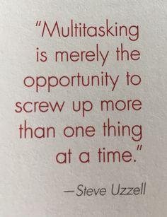 Multitasking is merely...
