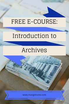 Free E-Course: Introduction to Archives Records Management, Tools For Teaching, Research Methods, The Eighth Day, Family History, Preserve, Genealogy, Investing, Archive