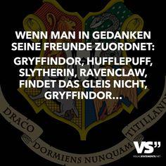 Wenn man in Gedanken seine Freunde zuordnet: Gryffindor, Hufflepuff, Slytherin, Ravenclaw, findet das Gleis nicht, Gryffindor...