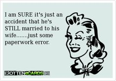 I am SURE it's just an accident that he's STILL married to his wife.......just some paperwork error.