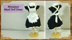 Miniature Maid Doll Dress / Uniform - Fabric Tutorial - Published on Feb 1, 2016 Hi guys! Today we're making another piece of Doll clothing; a miniature Maid dress ^^ I've always found the maid dresses in cartoons really cute, so this dress is kindda manga inspired – not by any specific dress though :) You can customize the dress by adding more or less detail.