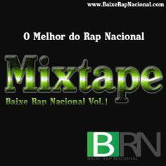 Mixtape Baixe Rap Nacional Vol.1 (2013) Download - BAIXE RAP NACIONAL | MÚSICAS DE RAP