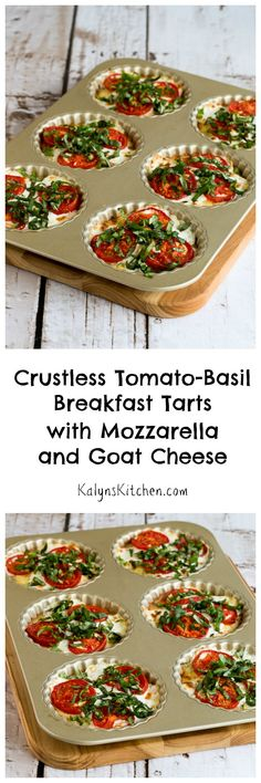 These Crustless Tomato-Basil Breakfast Tarts with Mozzarella and Goat Cheese are perfect for a meatless, low-carb, and gluten-free breakfast. Make them as soon as you can get juicy garden tomatoes and fresh basil! [from KalynsKitchen.com]