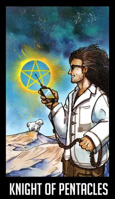 "WTNV Tarot KNIGHT OF PENTACLES - Carlos The Scientist ""A person of integrity. Someone who can be counted on. A closer. Dependable. Self sufficient. Conscientious. Persistent. Traditionally, interesting, attractive, beneficial, important, helpful,..."