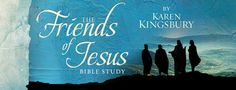 Check out this excerpt from #FriendsOfJesus Bible Study by Karen Kingsbury