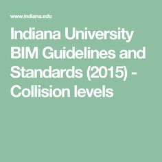 Indiana University BIM Guidelines and Standards (2015) - Collision levels