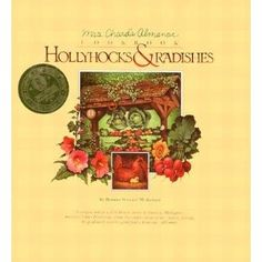 Hollyhocks & Radishes: Mrs. Chard's Almanac Cookbook by Bonnie Stewart Mickelson