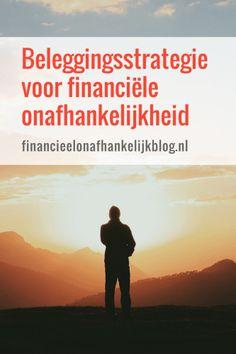 Wat is een goede beleggingsstrategie om financieel onafhankelijk te worden? Hoe kun je het beste sparen en beleggen?