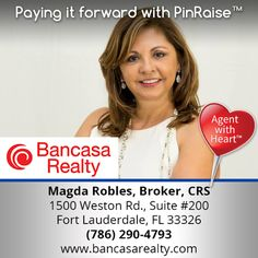 """Magda Robles of Fort Lauderdale, FL is truly an Agent with Heart! She will donate to the charitable cause of YOUR choice upon completion of a transaction. When buying or selling, be sure to connect with an agent that gives back to the community! Thanks for """"Paying it Forward"""" with PinRaise, Magda!    Not on PinRaise? Learn more @ www.PinRaise.com"""