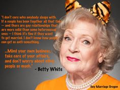 LOVE me some Betty White. Wisdom at its best :)