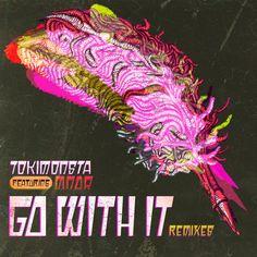 DWNLD: TOKiMONSTA – 'Go With It' [CRNKN Remix]