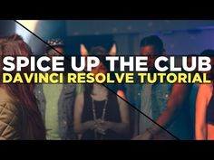 How to spice up a club scene in Davinci Resolve (tutorial) - YouTube