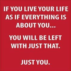 Everything isn't about you...