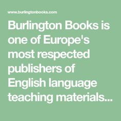 Burlington Books is one of Europe's most respected publishers of English language teaching materials, with over two million students learning from its books and multimedia programs, which include speech training, career training, ELT materials and software. Esl Learning, Student Learning, Multimedia, Burlington Books, Career Training, Software, Audio, Improve Your English, Practice Exam