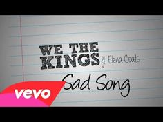 We The Kings - Sad Song  /////  Without you, I feel torn. Like a sail in a storm. Without you, I'm just a sad song.