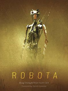 Buy Robota by Doug Chiang, Gareth Edwards, Orson Scott Card and Read this Book on Kobo's Free Apps. Discover Kobo's Vast Collection of Ebooks and Audiobooks Today - Over 4 Million Titles! Orson Scott Card, Award Winning Books, Books 2016, Science Fiction Books, Book Publishing, Book Art, Books To Read, Concept Art, Sci Fi