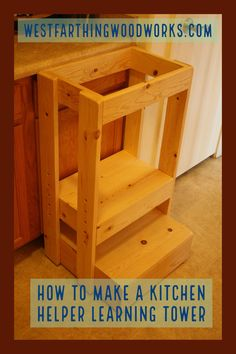 How to make a learning tower kitchen helper, full tutorial. This is an easy proj. - How to make a learning tower kitchen helper, full tutorial. This is an easy project for any woodwor - Woodworking For Kids, Woodworking Patterns, Easy Woodworking Projects, Popular Woodworking, Woodworking Furniture, Easy Projects, Furniture Plans, Wood Projects, Diy Furniture