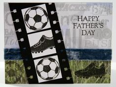 Father's Day Just Soccer by NY2TX_Patti - Cards and Paper Crafts at Splitcoaststampers