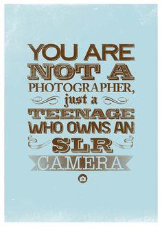 YOU ARE NOT A PHOTOGRAPHER by ERSIN ILERI, via Behance