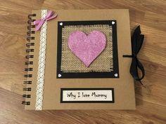 Why I Love Mummy Handmade Scrapbook Photo Album, Memory Book, Diary, Photo Book Photo Album Scrapbooking, My Scrapbook, Mum Birthday Gift, Birthday Book, Fancy Shop, As You Like, My Love, Handmade Scrapbook, Memory Books