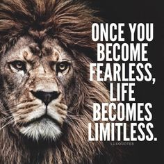 #morningthoughts #quote Once you become fearless life becomes limitless