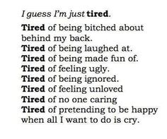 just tired..
