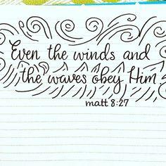 """Even the winds and the waves obey Him."" Matt. 8:27 #letteringtruthchallenge  #scripture #scriptlettering #bibleverse #bible #biblechallenge #bibleverseoftheday #faith #calligraphy #calligrafriends #calligraphychallenge #tombowfudenosuke #wordofgod #truth #womenofgod #womenoffaith #worship #easter #spring #jesus #god #love #hope #him #joy  #lovetistrue by lovetistrue http://ift.tt/1KAavV3"