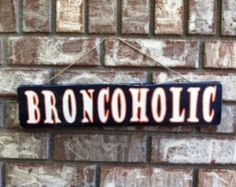 """Denver Broncos """"Broncoholic"""", Reclaimed, Recycled, wood sign, hand made, hand painted"""
