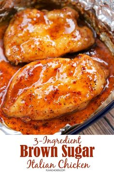 3-Ingredient Brown Sugar Italian Chicken - brown sugar, Italian dressing mix and chicken. Ready in under 30 minutes! Everyone loved this dish! I loved that there was no prep work! Such an easy weeknight meal that the whole family enjoyed!: