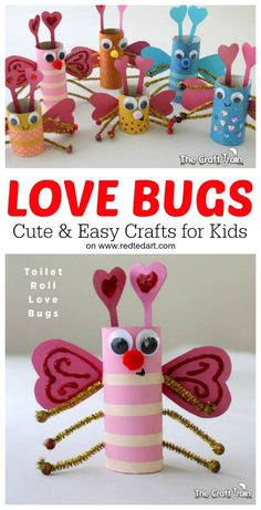 LOBE BUGS!! Oh my, what an adorable Toilet Paper Roll craft for Valentines Day. Preschoolers and Kids will love to make these super duper cute Love bugs for their friends
