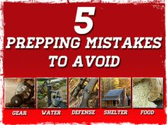 5 Prepping Mistakes to Avoid -Posted Jan 10