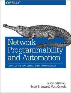 Network Programmability and Automation: Skills for the Next-Generation Network Engineer: Jason Edelman, Scott S. Lowe, Matt Oswalt: 9781491931257: AmazonSmile: Books