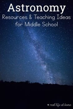 Astronomy for Middle School - Resources for Teaching Astronomy to Kids #astronomy #AstronomyForKids #TeachingAstronomy