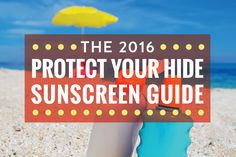 2016 EWG: The 29 Safest Sunscreens and 3 to Avoid Health And Beauty, Health And Wellness, Health Tips, Health Fitness, Kids Health, Spiritual Health, Bikini Workout, Alternative Health, Health Articles