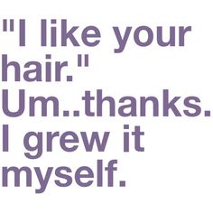 I grew it myself.  I just might have to use this sometime. Hahah!