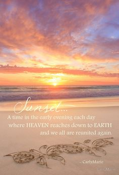 A time in the early evening each day where Heaven reaches down to the Earth and we are all reunited again. Beautiful art work and awareness around Infant loss Ocean Quotes, Beach Quotes, Nature Quotes, Life Quotes, Sunset Sayings, Sunset Quotes Life, Sunset Quotes Beautiful, Beautiful Scenery, Spiritual Quotes