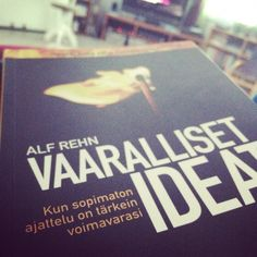 Vaaralliset ideat! Alf Rehn - aivojen nyrjäytystä