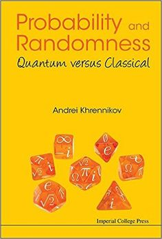 Probability and randomness : quantum versus classical  Khrennikov, Andrei,  Covent Garden, London : Imperial College Press, cop.2016 EMS 2016