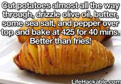 Baked Potato better than fries. Cut potatoes almost all the way through, drizzle olive oil or butter, sea salt and pepper over top. Bake at 425 for 40 minutes. Baked Potato Slices, Baked Potatoes, Sliced Potatoes, Hasselback Potatoes, Healthy Potatoes, Cooking Recipes, Healthy Recipes, Healthy Fries, Yummy Recipes