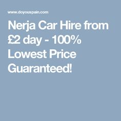 Nerja Car Hire from £2 day - 100% Lowest Price Guaranteed!
