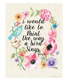 Ellen Crimi-Trent I Would Like To Paint The Way A Bird Sings Print | zulily