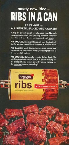 "Armour Star Ribs in a Can from an article ""7 Disgusting Retro Canned Foods That You Won't Believe Existed"" (I actually think ribs in a can is pretty awesome!)"