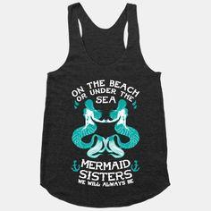 Mermaid Sisters We Will Always... | T-Shirts, Tank Tops, Sweatshirts and Hoodies | HUMAN